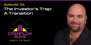 The Cash Flow Guys Podcast Episode 55