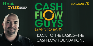 078 Back to the Basics—The Cashflow Foundations