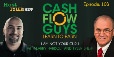 103 I Am Not Your Guru with Larry Harbolt and Tyler Sheff