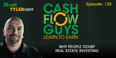 120 Why People Doubt Real Estate Investing
