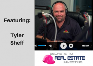 Tyler Sheff on Secrets to Real Estate Investing