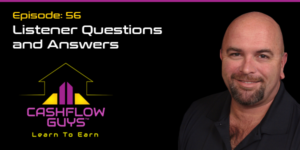The Cash Flow Guys Podcast Episode 56