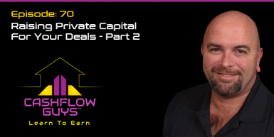 070 Raising Private Capital For Your Deals Part 2