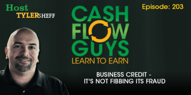 203 – Business Credit It's Not Fibbing Its FRAUD