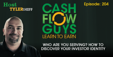 204 – Who Are You Serving? How To Discover Your Investor Identity