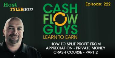 222 – How To Split Profit From Appreciation – Private Money Crash Course – Part 2