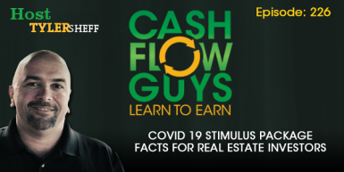 226 – Covid 19 Stimulus Package Facts For Real Estate Investors