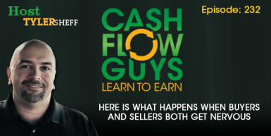 232 – Here Is What Happens When Buyers And Sellers Both Get Nervous