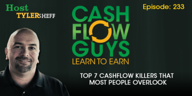 233 – Top 7 Cashflow Killers That Most People Overlook